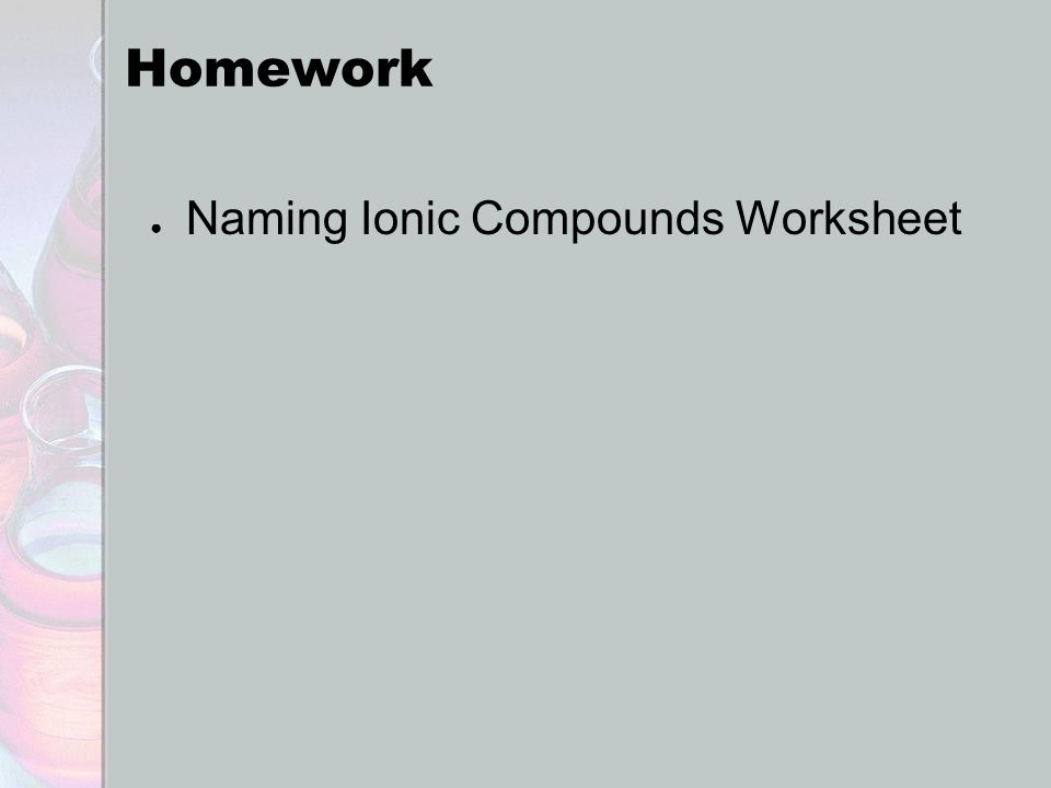 Homework ● Naming Ionic Compounds Worksheet