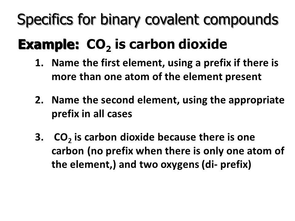 Covalent Naming Prefixes: PREFIX NUMBER 1 2 3 4 5 6 7 8 9 10