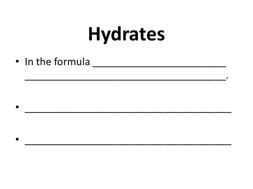 Hydrates: Ionic Compounds·Water Some salts trap water crystals when they form crystals.