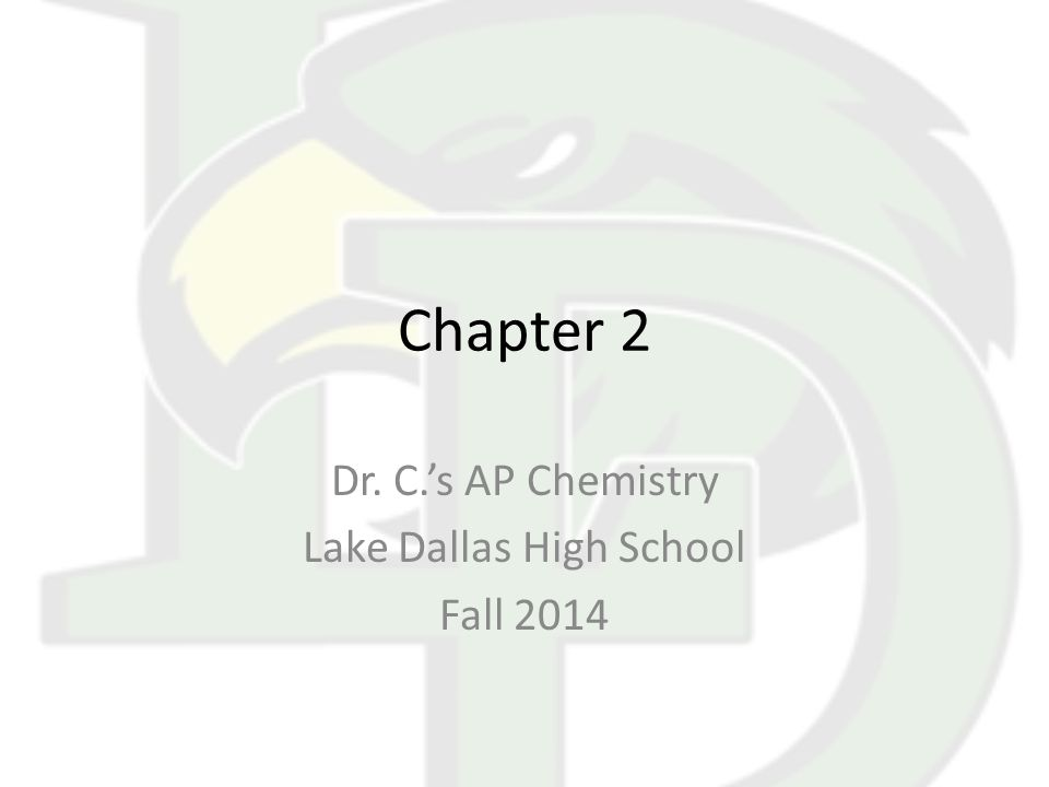 Chapter 2 Dr. C.'s AP Chemistry Lake Dallas High School Fall 2014