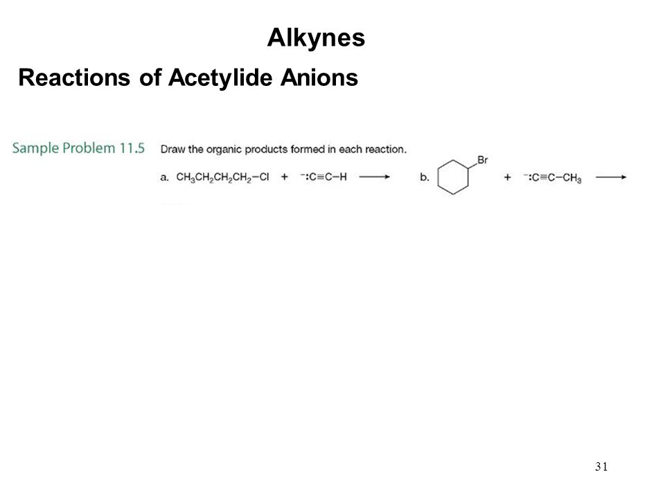 31 Alkynes Reactions of Acetylide Anions