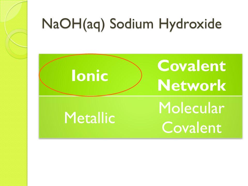 NaOH(aq) Sodium Hydroxide