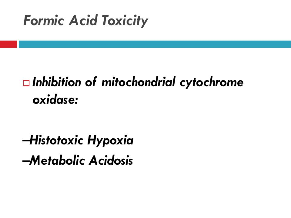 Methanol Metabolism  Enzyme Involved: –Alcohol Dehydrogenase(Rate-Limiting) –AldehydeDehydrogenase  Toxic Products: –Formaldehyde –Formic acid