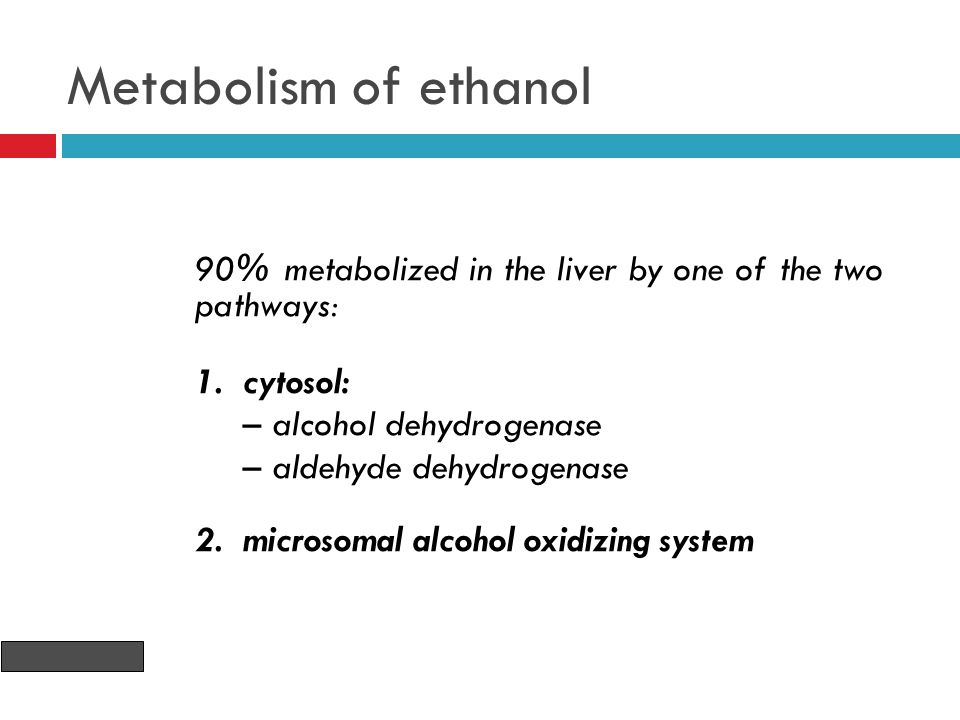 Ethanol  Ethanol is a preferential substrate for alcohol dehydrogenase.