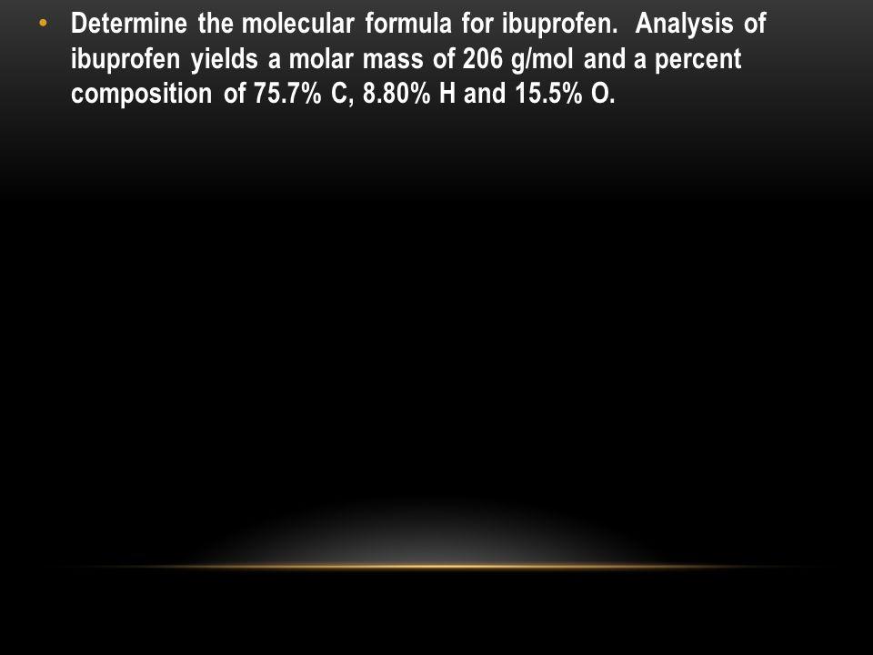 Determine the molecular formula for ibuprofen.