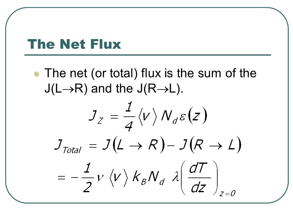 The Net Flux The net (or total) flux is the sum of the J(L  R) and the J(R  L).