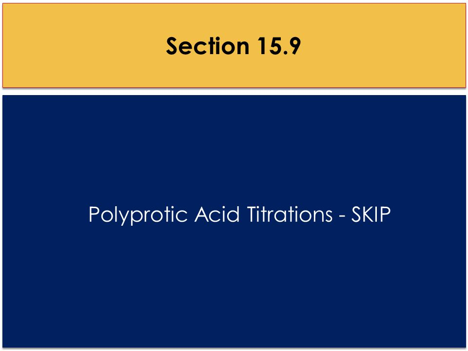 Polyprotic Acid Titrations - SKIP Section 15.9