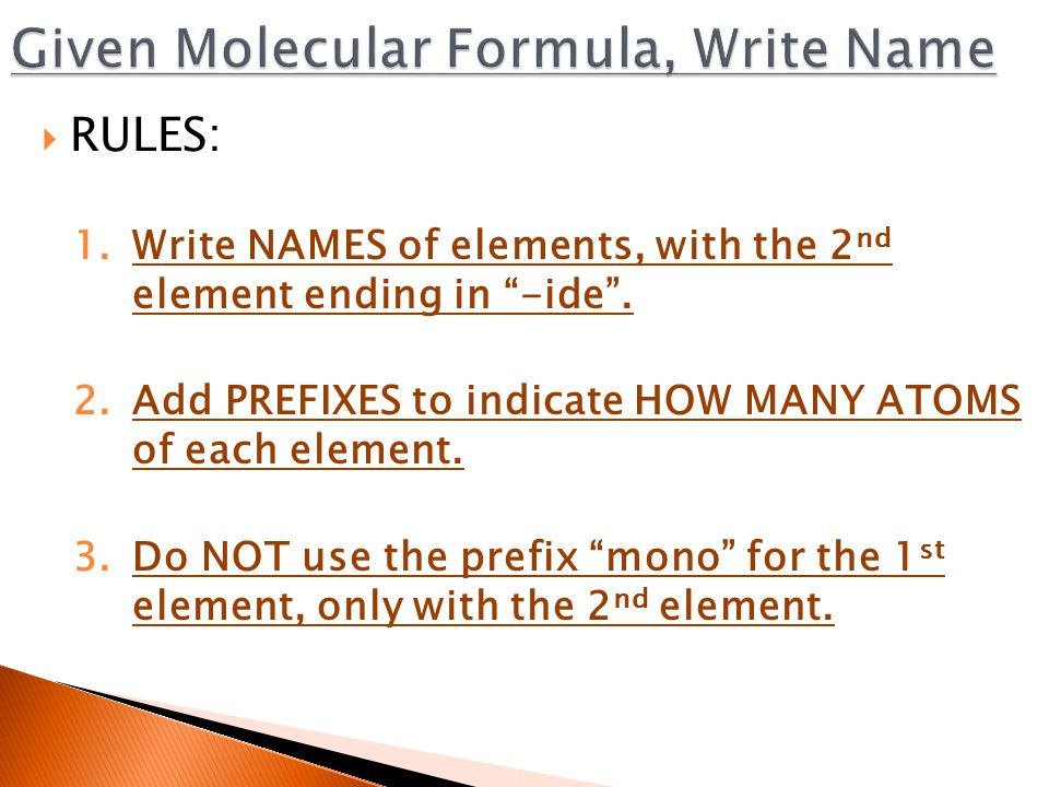  RULES: 1.Write NAMES of elements, with the 2 nd element ending in -ide .