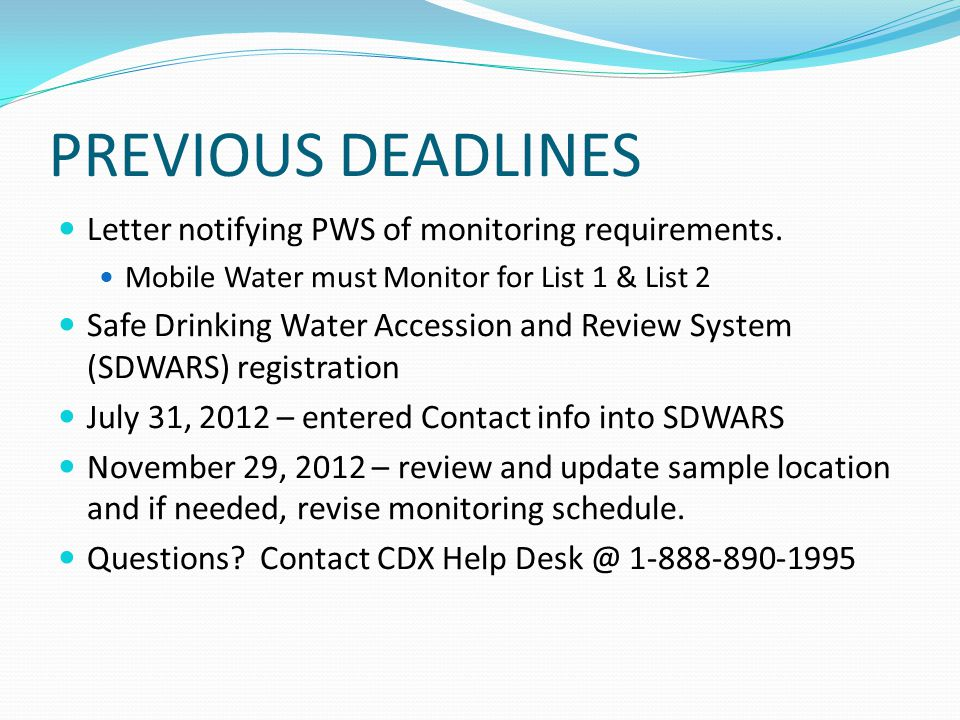 PREVIOUS DEADLINES Letter notifying PWS of monitoring requirements.