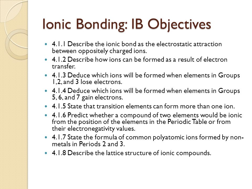 Ion Formation Ions form when electrons are lost or gained.