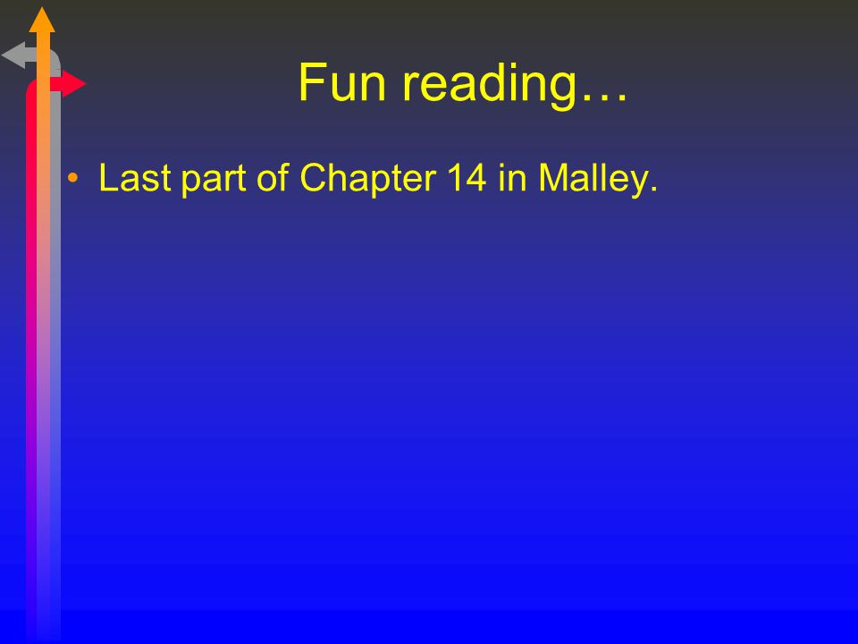 Fun reading… Last part of Chapter 14 in Malley.