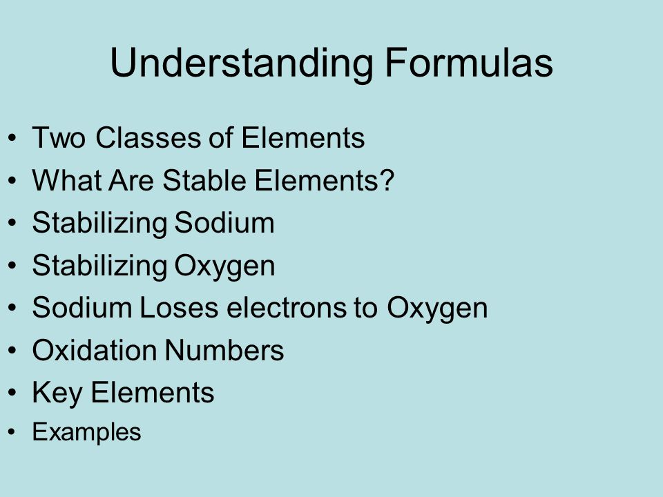 Understanding Formulas Two Classes of Elements What Are Stable Elements.