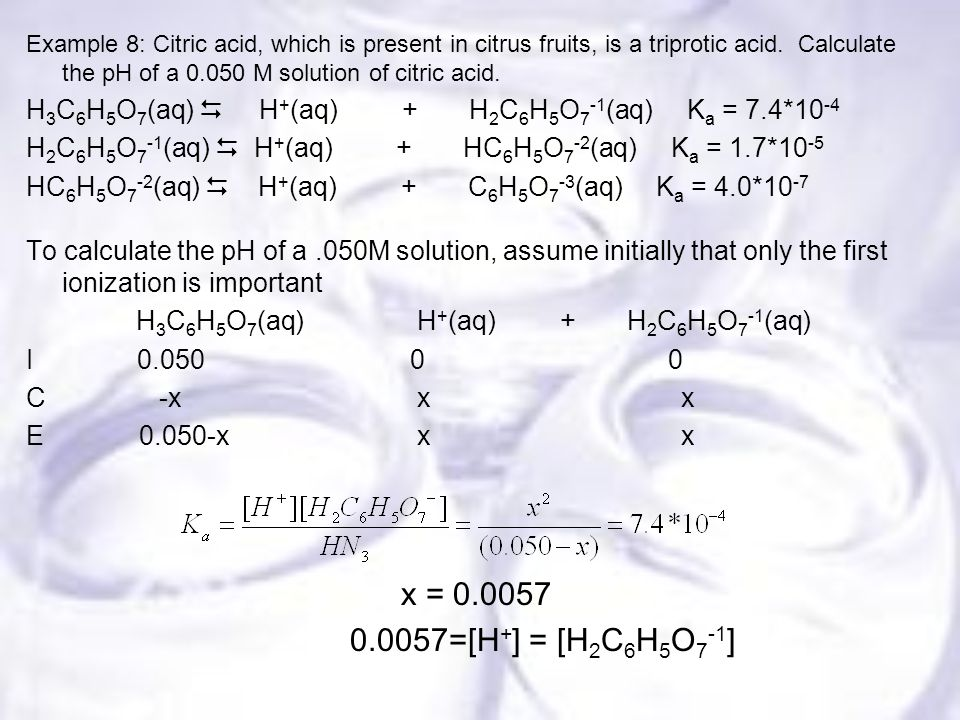 Example 8: Citric acid, which is present in citrus fruits, is a triprotic acid.