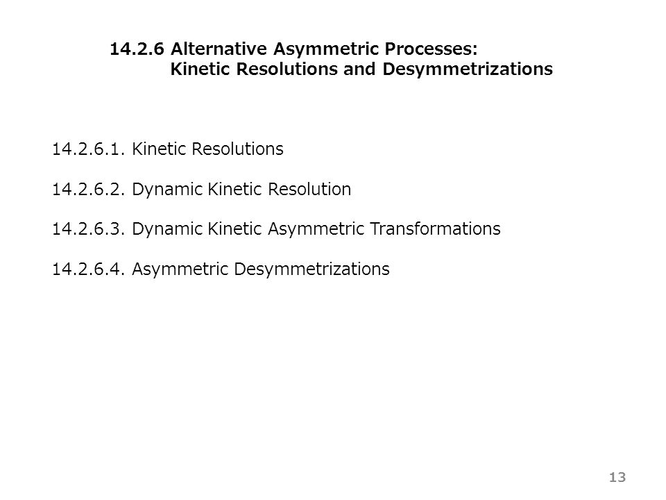14.2.6 Alternative Asymmetric Processes: Kinetic Resolutions and Desymmetrizations 14.2.6.1.