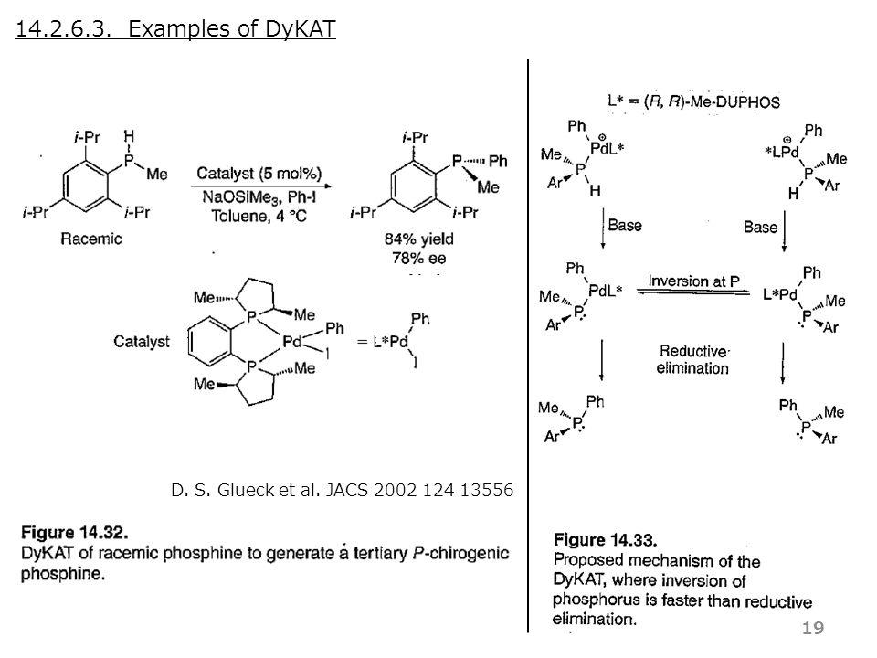 14.2.6.3. Examples of DyKAT 19 D. S. Glueck et al. JACS 2002 124 13556