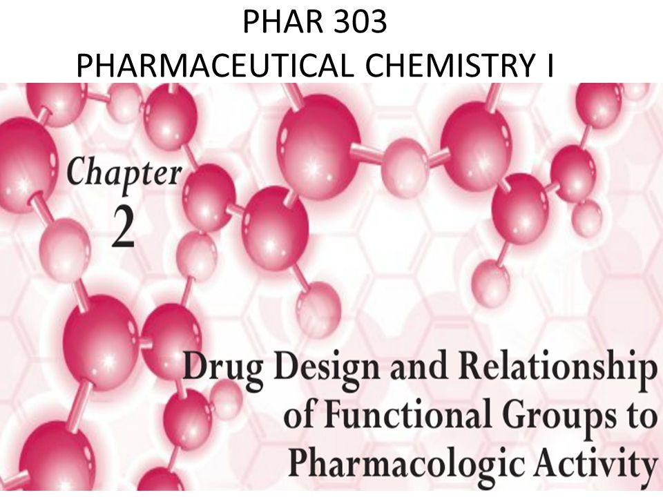 PHAR 303 PHARMACEUTICAL CHEMISTRY I