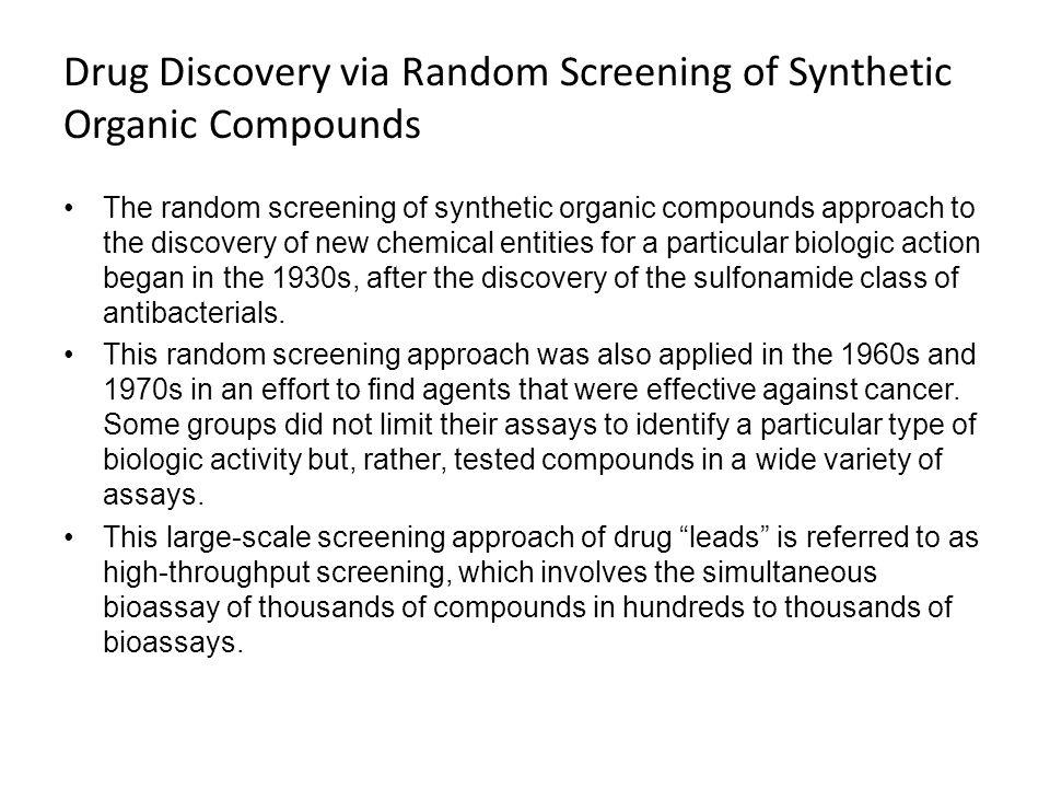 Drug Discovery via Random Screening of Synthetic Organic Compounds The random screening of synthetic organic compounds approach to the discovery of ne