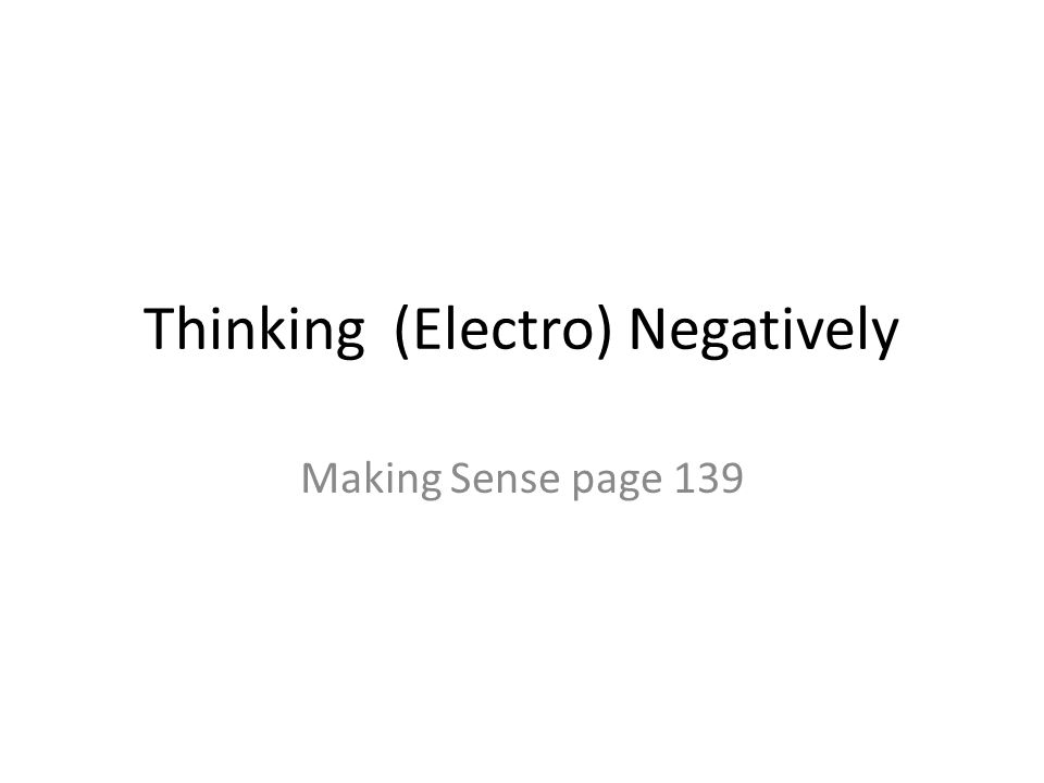 Thinking (Electro) Negatively Making Sense page 139