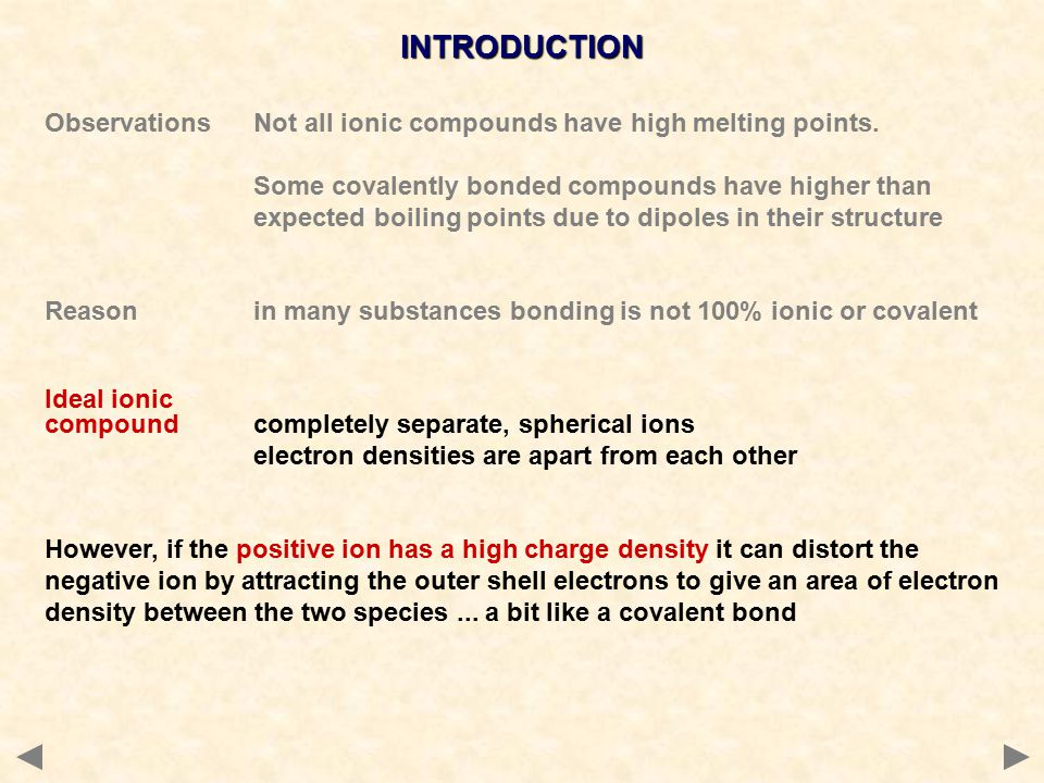 Observations Not all ionic compounds have high melting points.