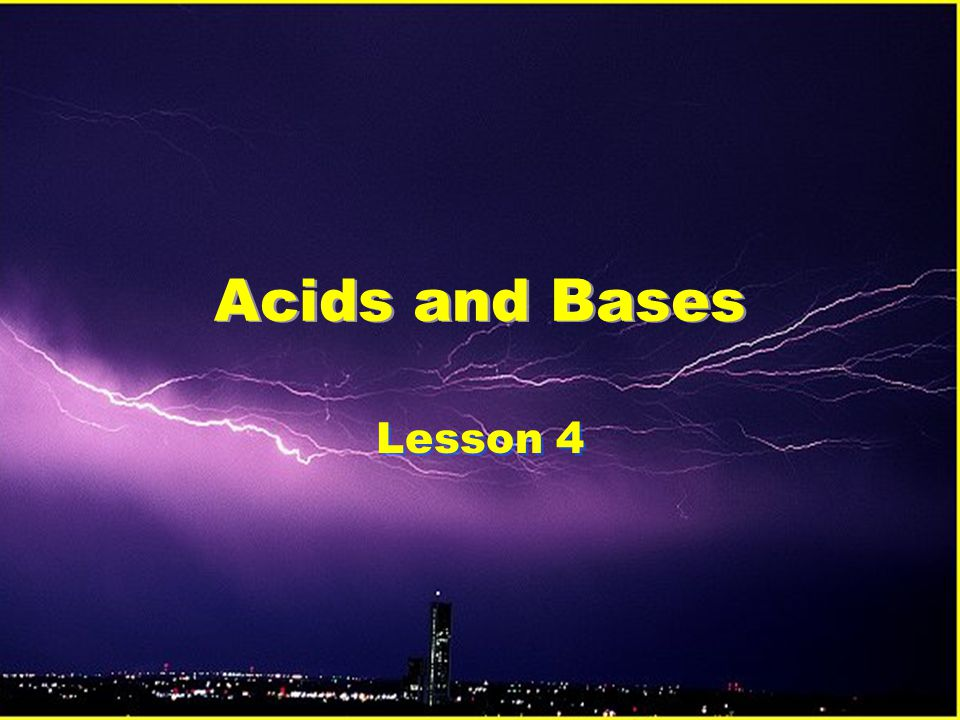 Acids and Bases Lesson 4