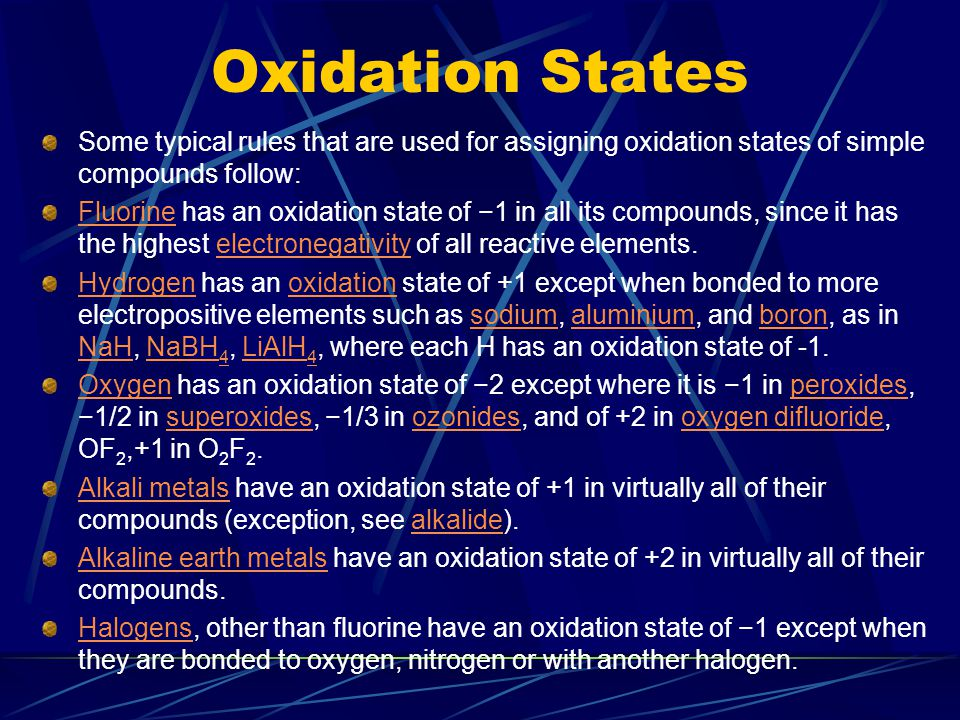 Oxidation States Some typical rules that are used for assigning oxidation states of simple compounds follow: FluorineFluorine has an oxidation state o
