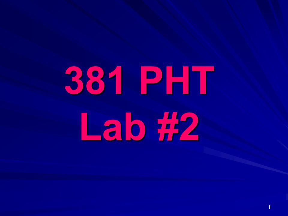 1 381 PHT Lab #2