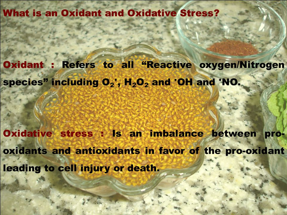 3 What is an Oxidant and Oxidative Stress.