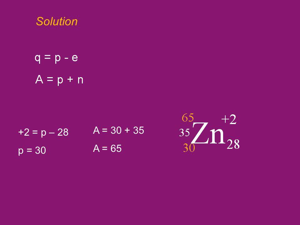Solution +2 = p – 28 p = 30 A = 30 + 35 A = 65