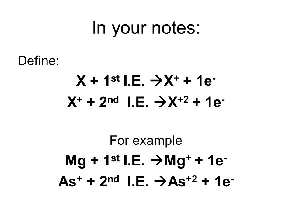 In your notes: 1)How does the 1 st ionization energy change as you go across a row.