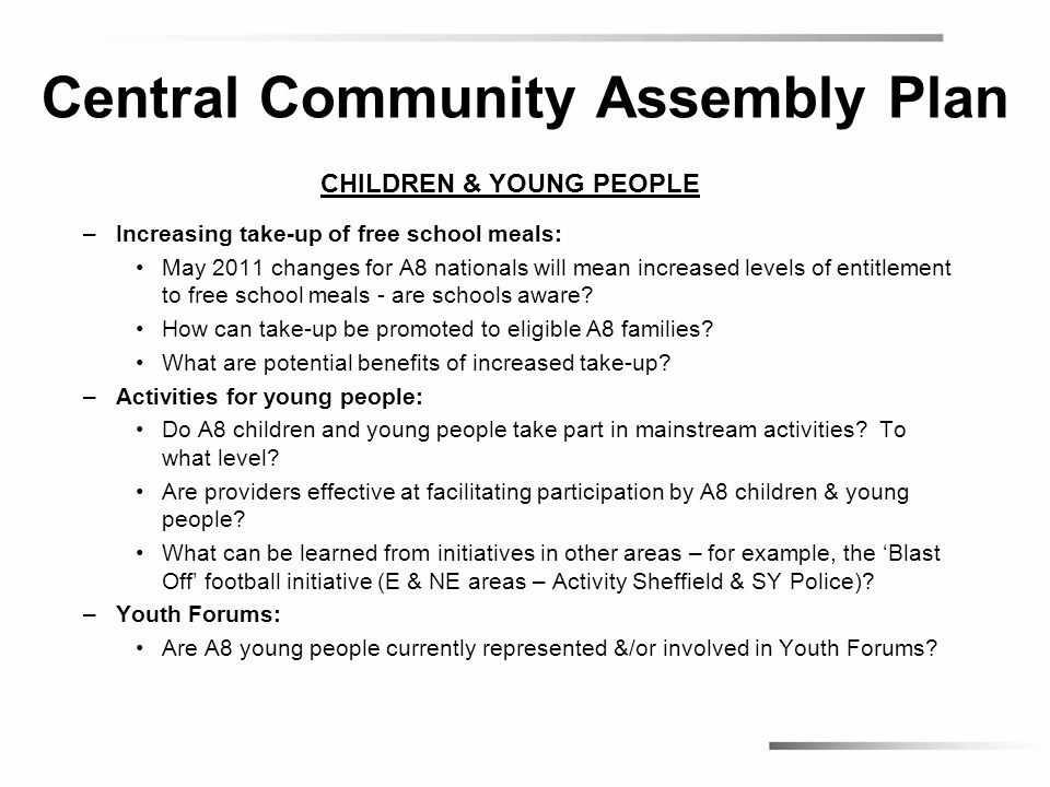 Central Community Assembly Plan CHILDREN & YOUNG PEOPLE –Increasing take-up of free school meals: May 2011 changes for A8 nationals will mean increase