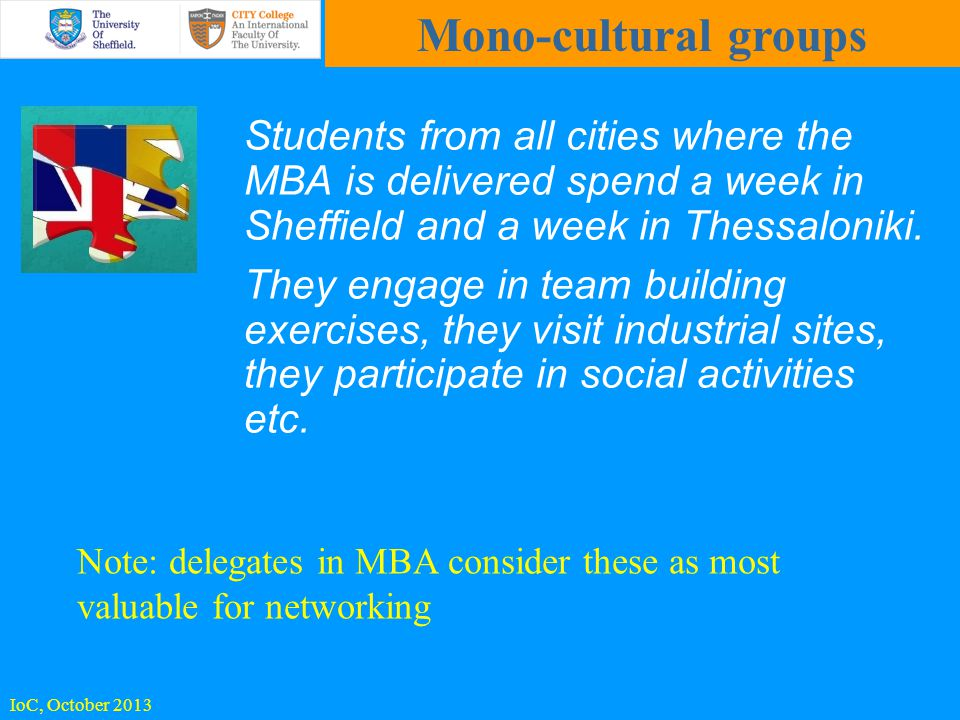 Students from all cities where the MBA is delivered spend a week in Sheffield and a week in Thessaloniki.