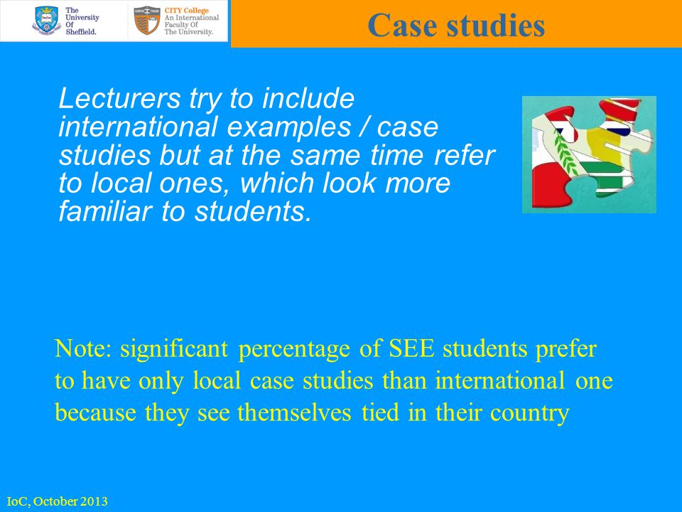 Lecturers try to include international examples / case studies but at the same time refer to local ones, which look more familiar to students.