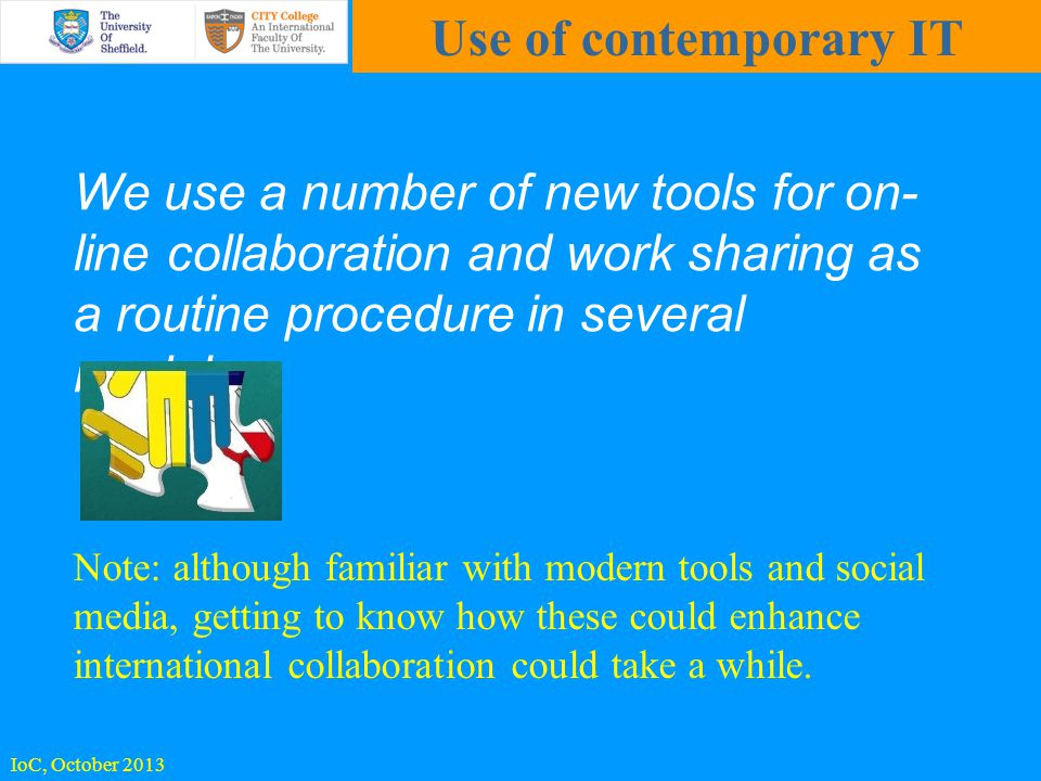 We use a number of new tools for on- line collaboration and work sharing as a routine procedure in several modules.