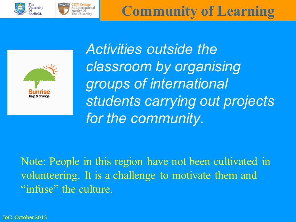 Activities outside the classroom by organising groups of international students carrying out projects for the community.