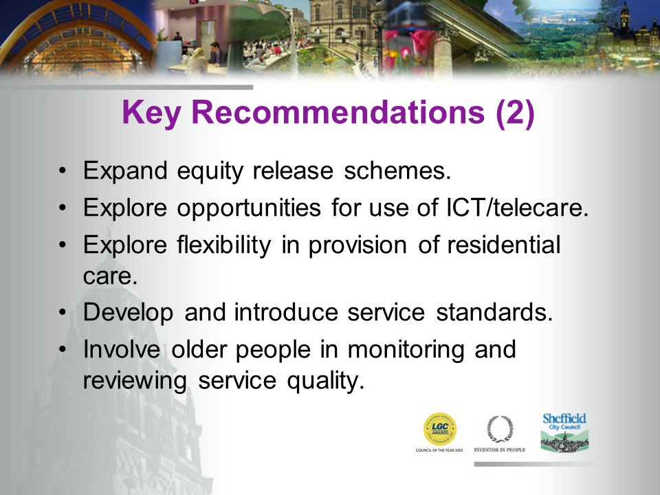 Key Recommendations (2) Expand equity release schemes.