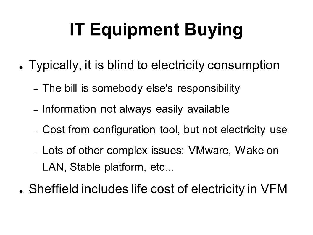 Purchasing Example Sun X2200 HPC Server ~25% Power Saving worth £130 p/a Watt s