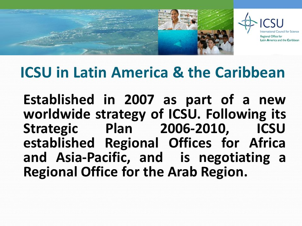 Established in 2007 as part of a new worldwide strategy of ICSU.