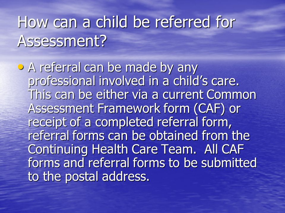 How can a child be referred for Assessment.