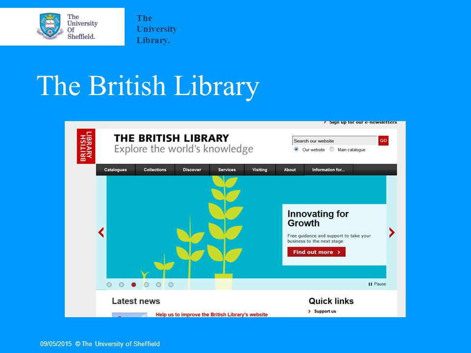 The British Library 09/05/2015© The University of Sheffield The University Library.