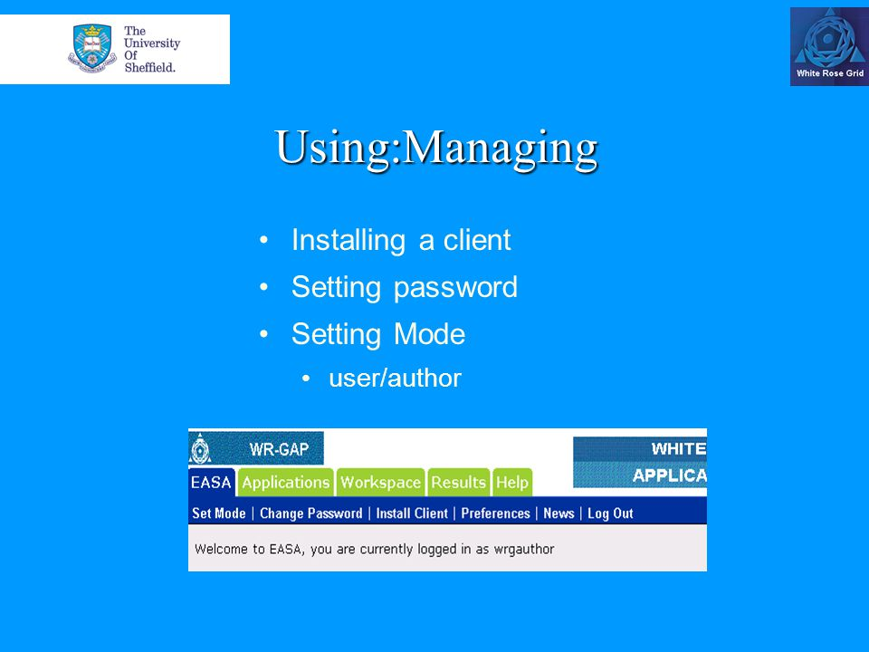 Using:Managing Installing a client Setting password Setting Mode user/author