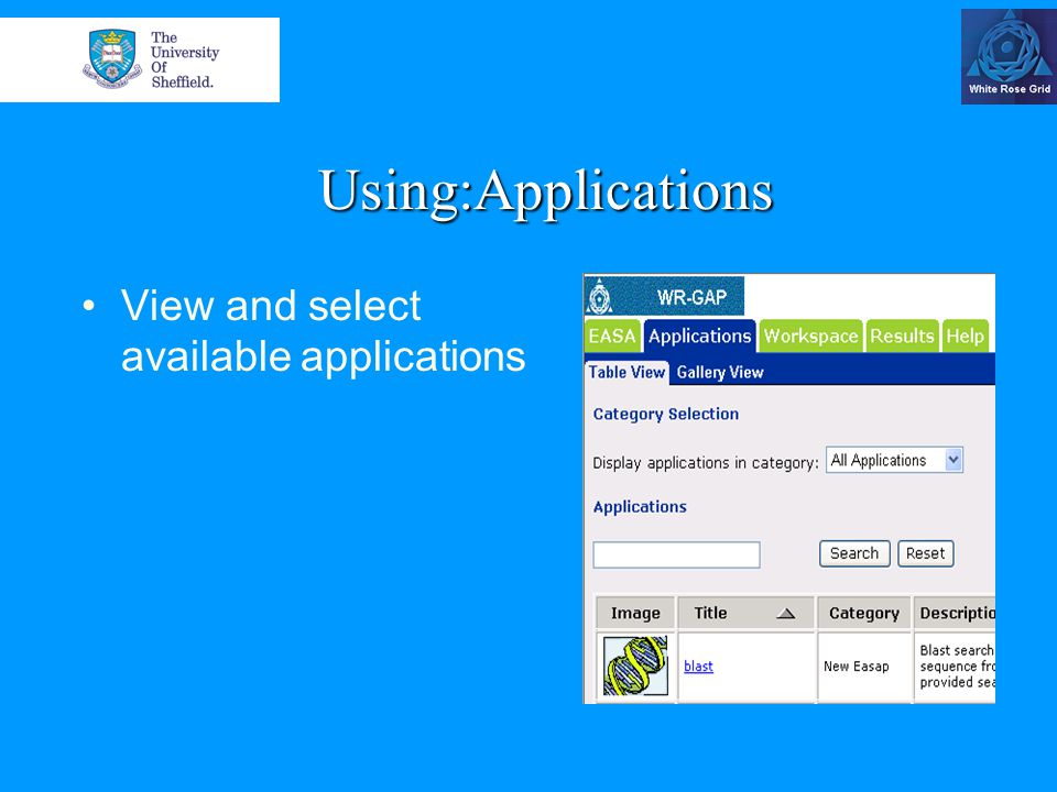 Using:Applications View and select available applications