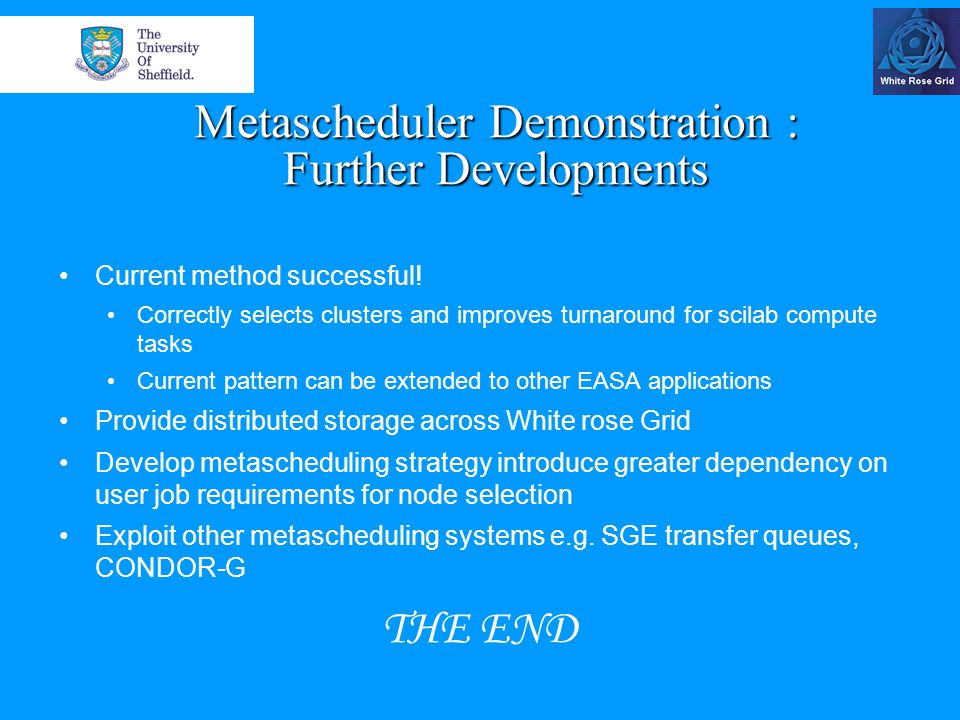 Metascheduler Demonstration : Further Developments Current method successful.