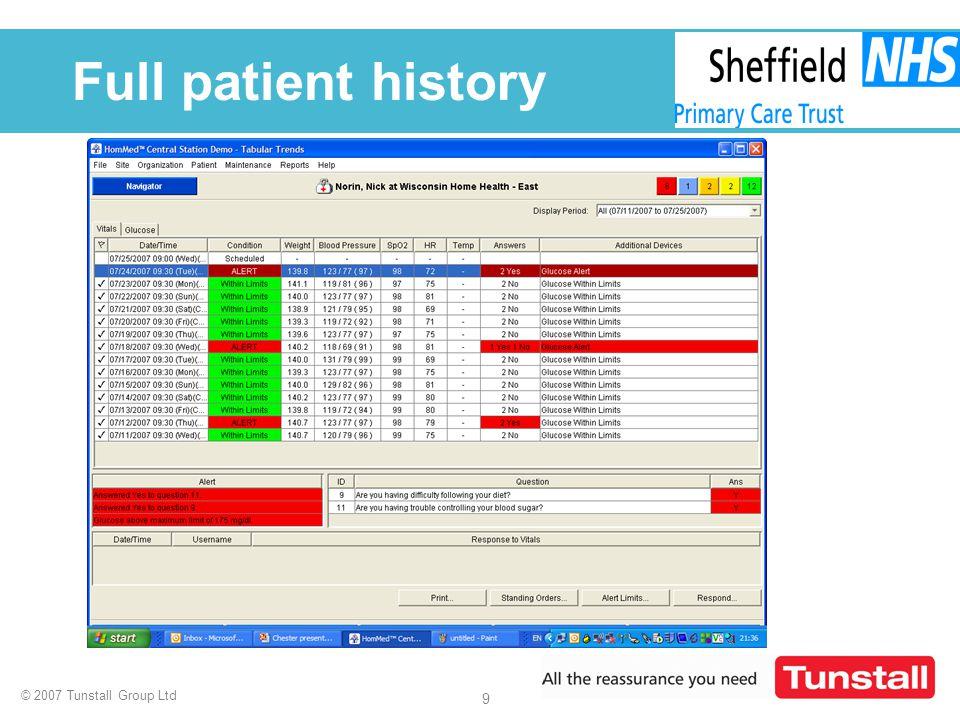 © 2007 Tunstall Group Ltd 9 Full patient history
