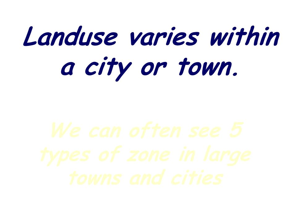 Landuse means what the land is used for:- Industry Housing Shops and Offices