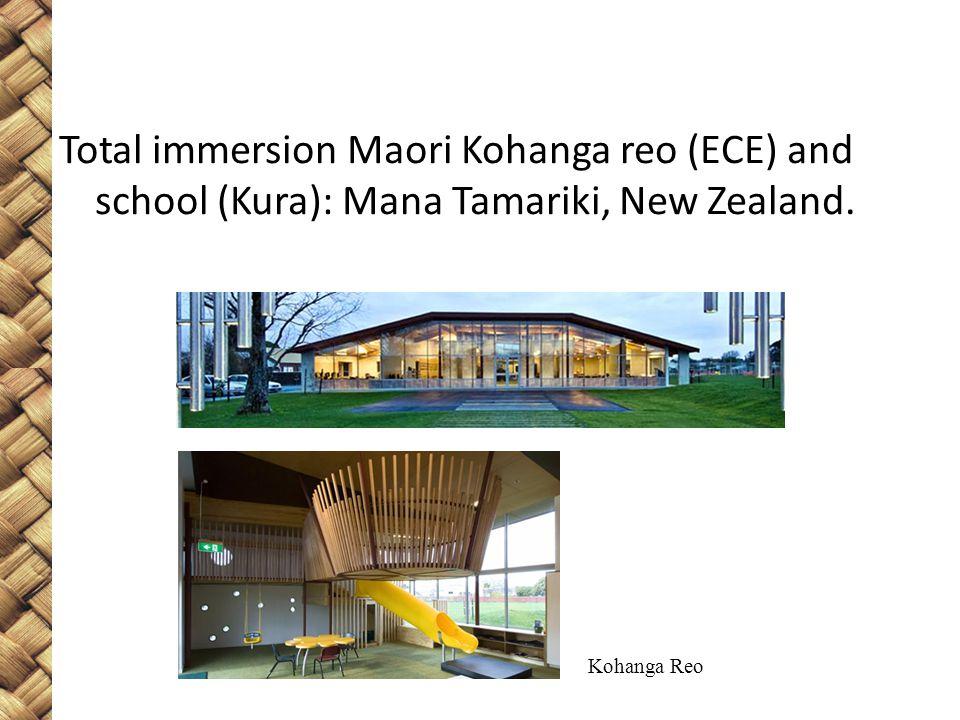 Total immersion Maori Kohanga reo (ECE) and school (Kura): Mana Tamariki, New Zealand. Kohanga Reo