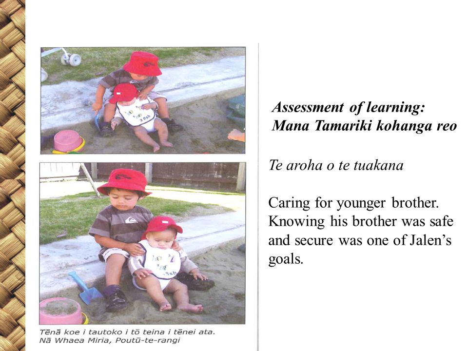 Te aroha o te tuakana Caring for younger brother.
