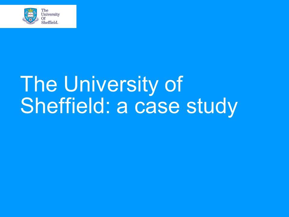 The University of Sheffield: a case study