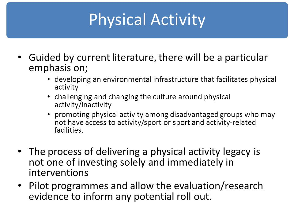 Guided by current literature, there will be a particular emphasis on; developing an environmental infrastructure that facilitates physical activity ch