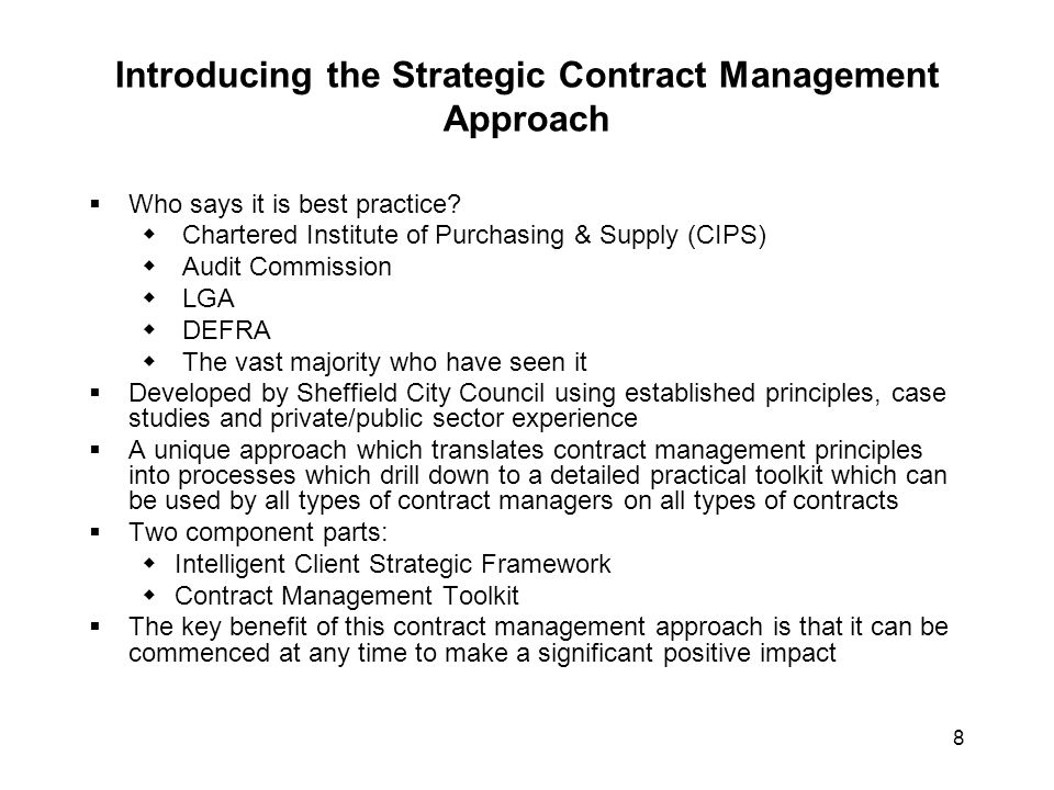 8 Introducing the Strategic Contract Management Approach  Who says it is best practice?  Chartered Institute of Purchasing & Supply (CIPS)  Audit C
