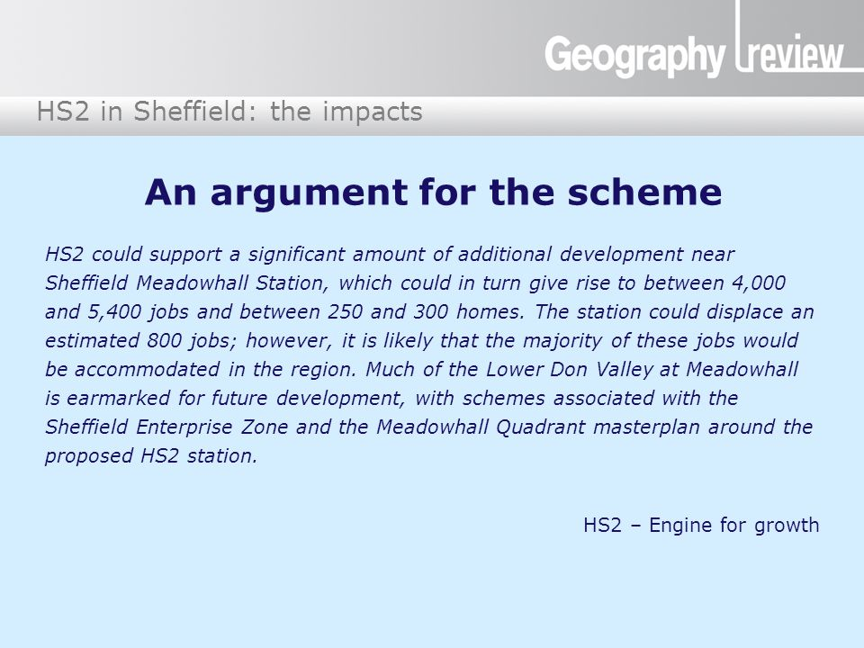 HS2 in Sheffield: the impacts An argument for the scheme HS2 could support a significant amount of additional development near Sheffield Meadowhall Station, which could in turn give rise to between 4,000 and 5,400 jobs and between 250 and 300 homes.
